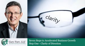 7 Steps to Accelerated Business Growth: Step 1 – Finding Clarity Of Direction