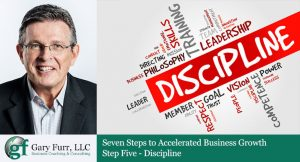 7 Steps to Accelerated Business Growth: Step 5 – Discipline