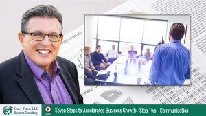 Gary Furr - 7 Steps - Step 2 - How Effective Communication Aids Business Growth