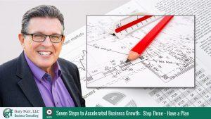 Gary Furr - 7 Steps - Step 3: Business Success Demands a Plan of Action