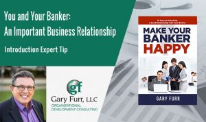 You and Your Banker An Important Business Relationship