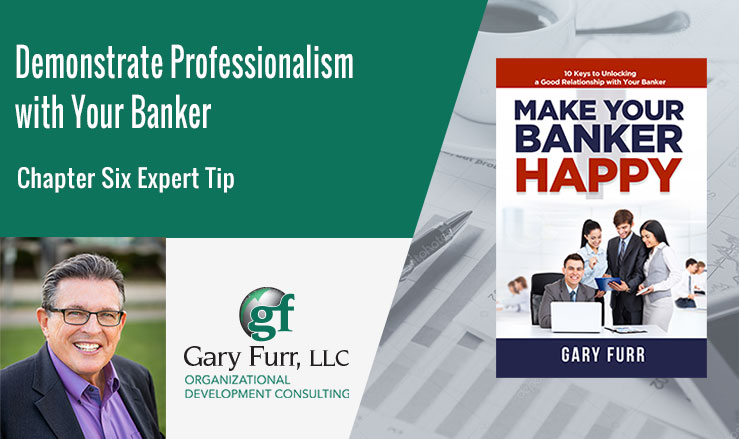 Demonstrate Professionalism with Your Banker