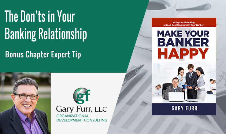 The Don'ts in Your Banking Relationship