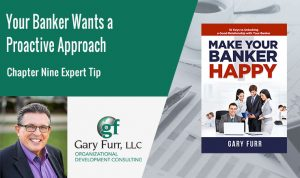 Your Banker Wants a Proactive Approach