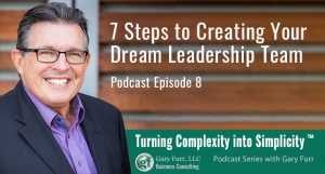 7 Steps to Creating Your Dream Leadership Team