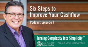 Six Steps to Improve Your Cashflow Podcast Episode 1