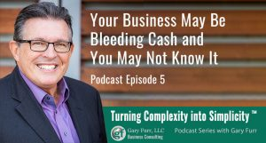 Your Business May Be Bleeding Cash and You May Not Know It