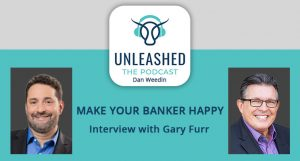 Make Your Banker Happy Interview Podcast with Dan Weedin