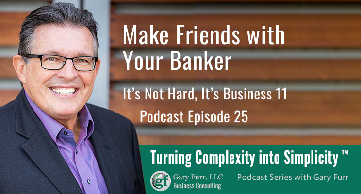 11 - Make Friends with Your Banker